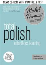 Total Polish Foundation Course: Learn Polish with the Michel Thomas Method