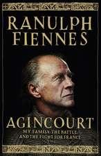 Fiennes, R: Agincourt