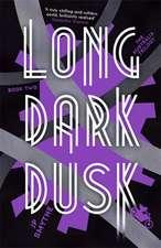 Smythe, J: Long Dark Dusk