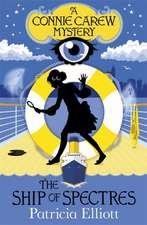The Connie Carew Mysteries: The Ship of Spectres
