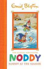 Noddy Classic Storybooks: Noddy at the Seaside