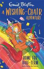 Wishing-Chair Adventure: Home for Half-Term