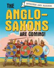 INVADERS AND RAIDERS ANGLO SAXONS