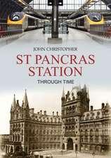 St Pancras Station:  Through Time