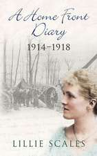 A Home Front Diary 1914-18:  The Golden Years in Color