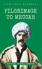 Eyewitness Accounts Pilgrimage to Meccah