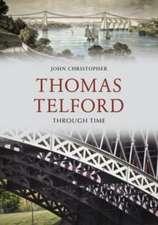 Thomas Telford Through Time