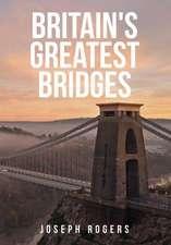 Britain's Greatest Bridges