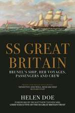 SS Great Britain: Brunel's Ship, Her Voyages, Passengers and Crew