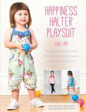 Happiness Halter Playsuit:  Three Dress Patterns for Little Girls Including Playsuit, Halter Top and Dress [With Pattern(s)]