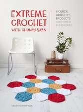 Extreme Crochet with Chunky Yarn
