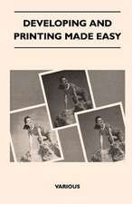 Developing and Printing Made Easy