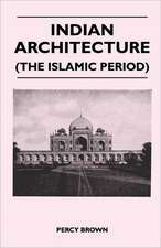 Indian Architecture (The Islamic Period)