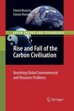 Rise and Fall of the Carbon Civilisation: Resolving Global Environmental and Resource Problems