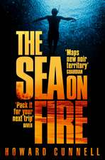 Cunnell, H: The Sea on Fire