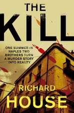 House, R: The Kill