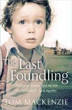 The Last Foundling:  His Life