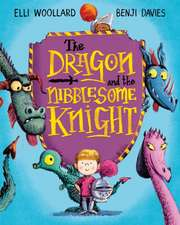 Woollard, E: Dragon and the Nibblesome Knight