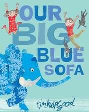 Hopgood, T: Our Big Blue Sofa