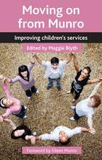 Moving on from Munro: Improving Children's Services