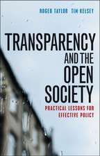 Transparency and the Open Society: Practical Lessons for Effective Policy