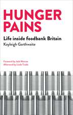 Hunger Pains: Life Inside Foodbank Britain