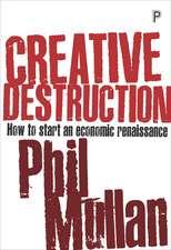 Creative Destruction: How to Start an Economic Renaissance