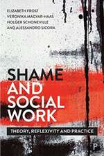 Shame and Social Work: Theory, Reflexivity and Practice