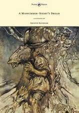 A Midsummer-Night's Dream - Illustrated by Arthur Rackham