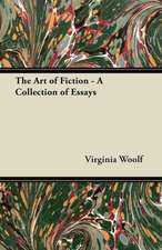 The Art of Fiction - A Collection of Essays