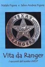 Vita Da Ranger - I Racconti del Nostro West