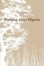 Working Class Pilgrim