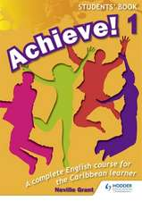 Achieve! Students Book 1: Student Book 1: An English Course for the Caribbean Learner