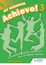 Achieve! Do it Yourself Workbook 3: An English Course for the Caribbean Learner