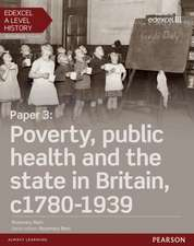 Edexcel A Level History, Paper 3: Poverty, public health and the state in Britain c1780-1939 Student Book + ActiveBook