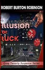 Illusion of Luck:  Greg Tenorly Suspense Series - Book 3
