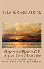 Second Book of Important Dates:  Illustrated with Eleanor Gilpatrick's Landscape Paintings