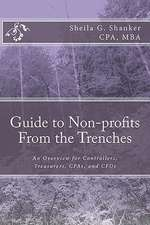 Guide to Non-Profits- From the Trenches:  An Overview for Controllers, Treasurers, CPAs and Cfos
