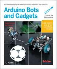 Make – Arduino Bots and Gadgets