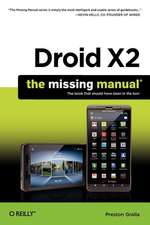 Droid X2: The Missing Manual, 2e