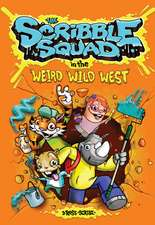 The Scribble Squad in the Weird Wild West