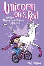 Unicorn on a Roll (Phoebe and Her Unicorn Series Book 2): Another Phoebe and Her Unicorn Adventure