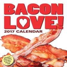Bacon Love! 2017 Day-To-Day Calendar