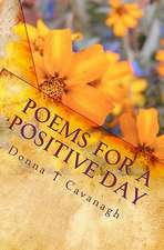 Poems for a Positive Day:  The Answer to Your Lifelong Suffering