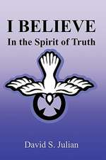 I Believe in the Spirit of Truth