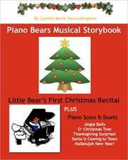 Piano Bear's Musical Storybook:  Little Bear's First Christmas Recital