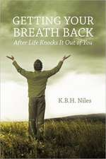 Getting Your Breath Back After Life Knocks It Out of You