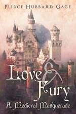 Love & Fury, a Medieval Masquerade