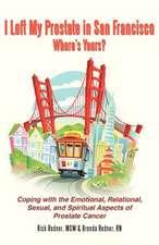 I Left My Prostate in San Francisco