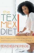 The Tex-Mex Diet!